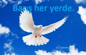 barış ile ilgili güzel sloganlar